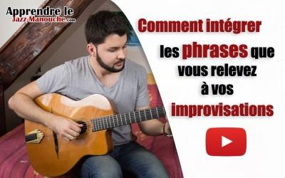 Comment intégrer les phrases que vous relevez à vos improvisations