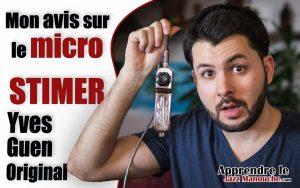 Test matériel: mon avis sur le micro STIMER Yves Guen Original