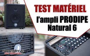 TEST MATÉRIEL: l'ampli PRODIPE Natural 6