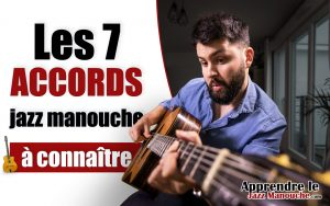 Les 7 ACCORDS jazz manouche à connaître