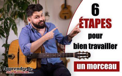 6 étapes pour bien travailler un morceau à la guitare