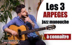 Les 3 ARPÈGES jazz manouche à connaître