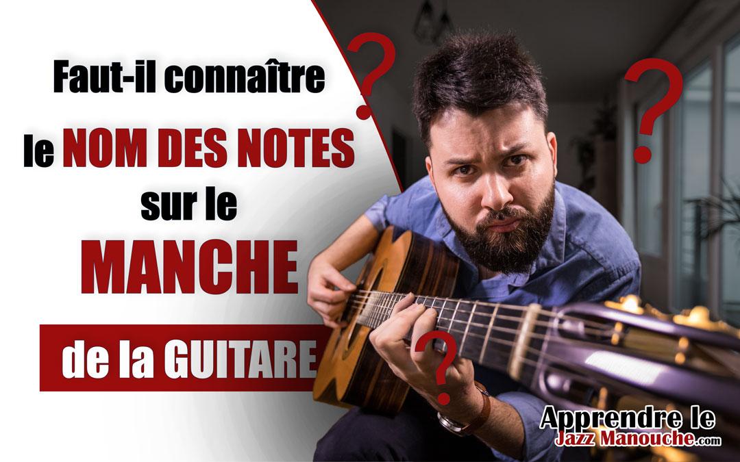 Faut-il connaître le nom des notes sur le manche de la guitare ?