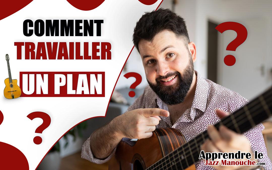 Comment travailler un plan en guitare jazz manouche ?
